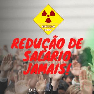 REDUÇÃO DE SALÁRIO JAMAIS!!!